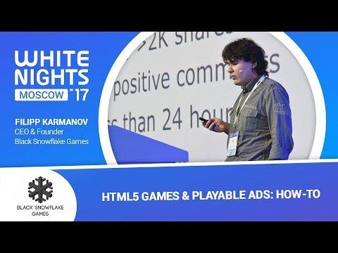 Filipp Karmanov (Black Snowflake Games) - HTML5 Games & Playable Ads: How-To