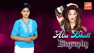 Bollywood Actress Alia Bhatt Biography | Ranbir Kapoor | Siddharth Malhotra | YOYO Times - Download this Video in MP3, M4A, WEBM, MP4, 3GP