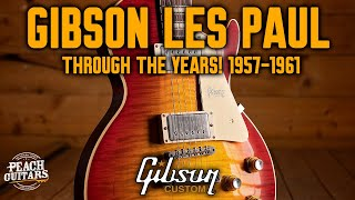 The Gibson Les Paul: Through The Years! 1957-1961