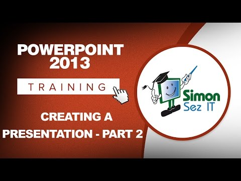 PowerPoint 2013 Training - Creating a Presentation - Part 2 ...