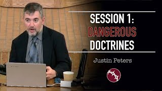 Justin Peters - Clouds Without Water - Session 1: Dangerous Doctrines