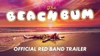 Trailer of The Beach Bum (2019)