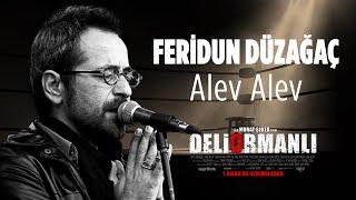 Feridun Düzağaç   Alev Alev  Deliormanlı Film Müziği