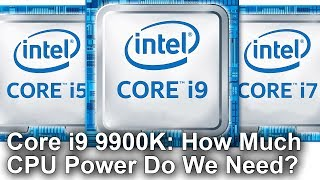 Intel Core i9 9900K: Do We Need Another Leap in CPU Power?