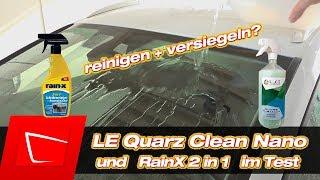 Scheibe reinigen Liquid Elements Quarz Clean nano RainX 2 in 1 Glasreiniger + Versiegelung