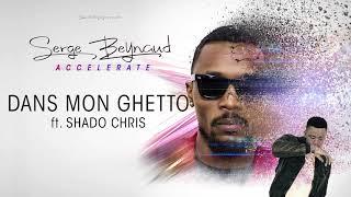 Serge Beynaud Ft Shado Chris - Dans mon ghetto (audio)
