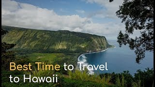 When is the best time to travel to Hawaii?
