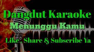 Menunggu kamu Karaoke / No Vocal Dangdut koplo ( cover )