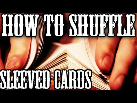 How to Shuffle Sleeved Cards! Magic The Gathering, Yu-Gi-Oh, Pokemon!! **PART 1**