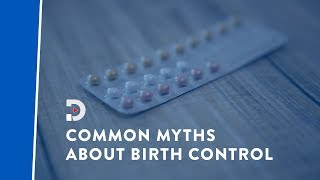 Common myths and misconceptions about birth control