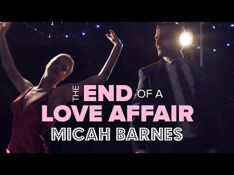 Micah Barnes   The End Of A Love Affair