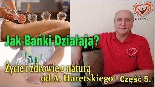 Odpowiedzi Na Pytania. Jak Bańki Działają? Część 5. Życie I Zdrowie Z Naturą Od A. Haretskiego.