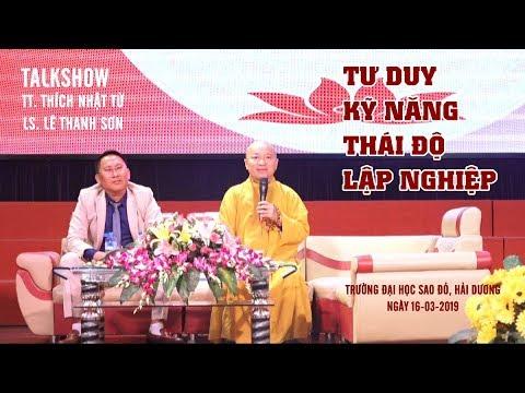 Talkshow: Tư duy- Kỹ năng- Thái độ lập nghiệp - TT. Thích Nhật Từ