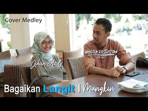 BAGAIKAN LANGIT medley MUNGKIN   Jihan Audy X Wandra   cover