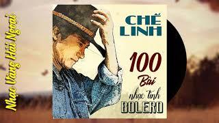 100-bai-bolero-che-linh-nhac-vang-hai-ngoai-che-linh-dac-biet-hay-nhat-100-bai-de-doi