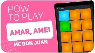 How to play: AMAR, AMEI (MC Don Juan) - SUPER PADS - Kit PERDIDO