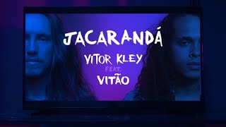 Vitor Kley - Jacarandá Part. Vitão