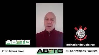 Professor Mauri Lima - Treinador de Goleiros do SC Corinthians Paulista  - Palestrante ABTG