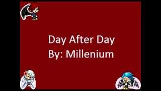Day After Day - Millenium w/ Lyrics