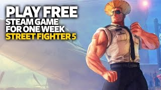 Play Free PC Game Street Fighter 5 - Free Steam PC Game (For One Week)