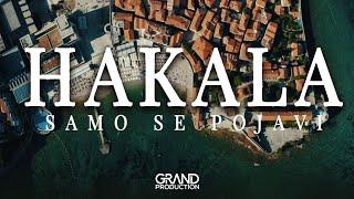 Hakala - Samo se pojavi - (Official Video 2019)