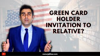 Can a Green Card Holder Invite A Relative To Visit The US