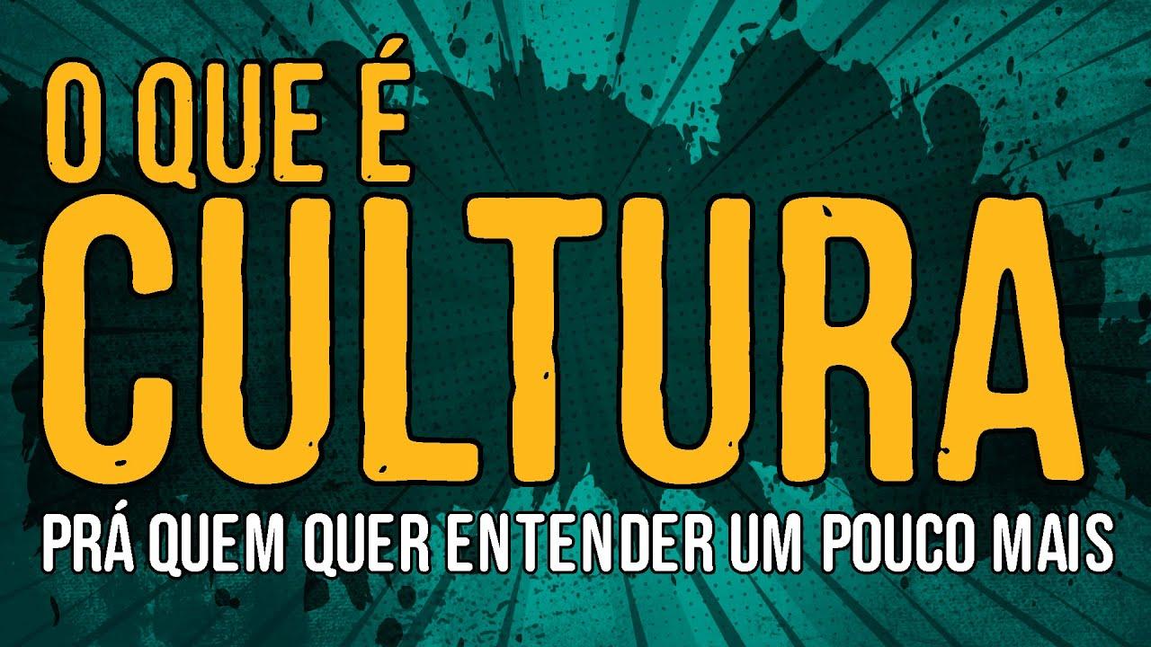 O Que é Cultura?