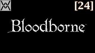 Прохождение Bloodborne [24] - Нижняя Чаша Птумеру