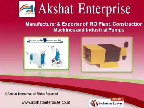 RO Plant, Construction Machines and Industrial Pumps by Akshat Enterprise, Surat