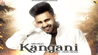 Kangani | ( Full HD  ) | Dinn Singh Ft. Prabh Grewal | Harp Farmer | New Punjabi Songs 2019 |