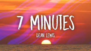 Dean Lewis   7 Minutes (Lyrics)