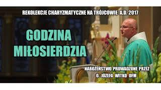 Godzina Miłosierdzia - o. Józef Witko OFM  (10/21)