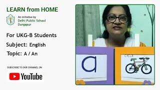 UKG – B   English for Kids   Topic – A / An   Teacher – Joyeeta Mukherjee   DPS Durgapur