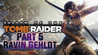 Shadow of the Tomb Raider Part 5 Full HD Gameplay