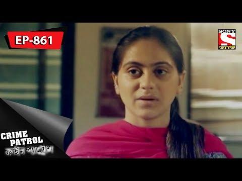 Crime Patrol -  ক্রাইম প্যাট্রোল -  Bengali -  Ep 861 -  17th March, 2018  downoad full Hd Video