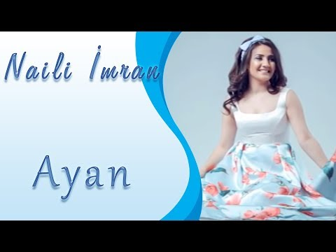 Naili Imran - Ayan 2018 Official Audio