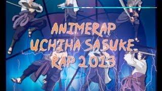 AnimeRap - Реп про Учиху Саске ДЭМО   Uchiha Sasuke Rap 2013
