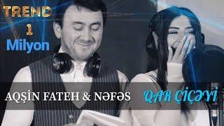 Aqsin Fateh & Nefes - Qar Ciceyi (Yeni Klip 2020)