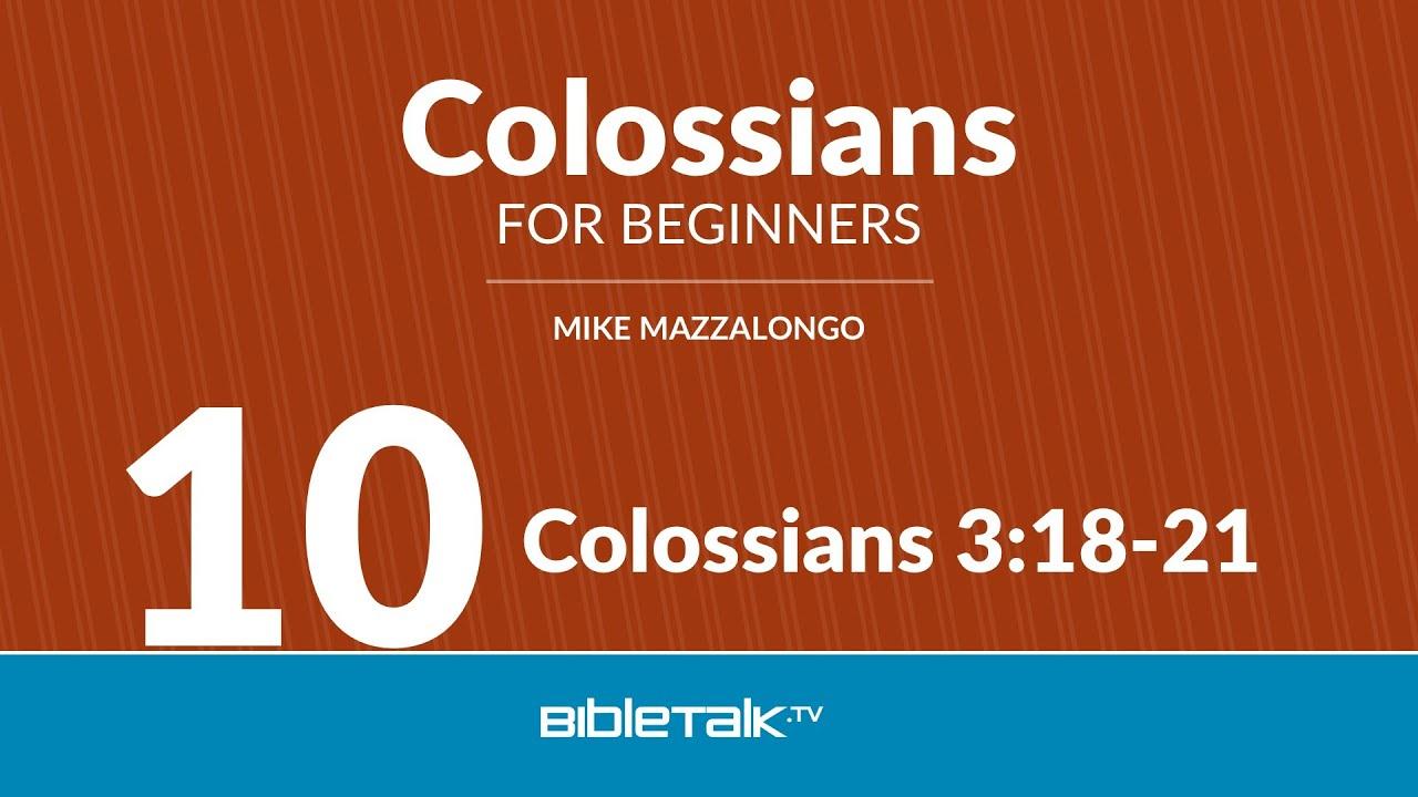 10. Colossians 3:18-21