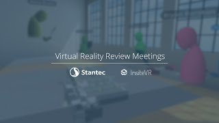 How Stantec Uses VR Meetings for Remote Design Reviews