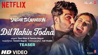 Song Teaser: Dil Nahin Todna   Sardar Ka Grandson   Arjun K, Rakul P   Zara Khan, Tanishk Bagchi