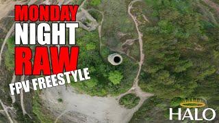 Monday Night RAW 28/06 - Full Send Rippage #NoStab - DJI HD FPV Freestyle
