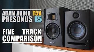 Adam Audio T5V Vs Presonus Eris E5      5 Track Comparison