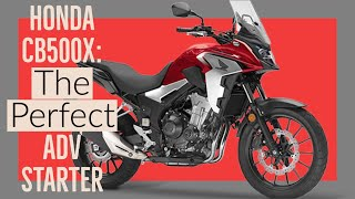 Honda CB500X: The Perfect Adventure Motorcycle For New Riders