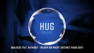 Dualxess Feat. Kathabee   Helden Der Nacht (Distinct Radio Edit)
