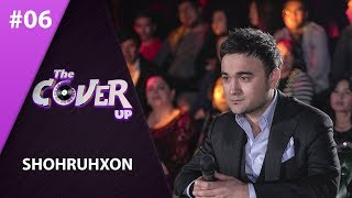 The Cover Up 6-son Shohruhxon (4-mavsum 17.05.2019)