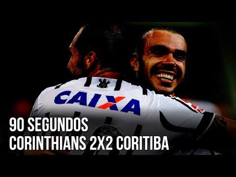 90 segundos | Corinthians 2x2 Coritiba