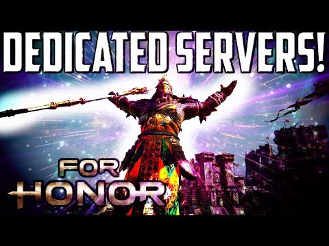 [For Honor] DEDICATED SERVERS!