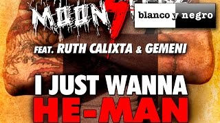 The Moonsters Feat. Ruth Calixta & Gemeni - I Just Wanna He-Man (Official Audio)