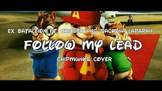 Ex Battalion - Follow My Lead ft. Chicser & Sachzna Laparan (Chipmunks Cover)